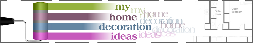 My Home Decoration Ideas